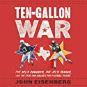 Ten-Gallon War: The NFL's Cowboys, The AFL's Texans, and The Feud for Dallas' Pro Football Future