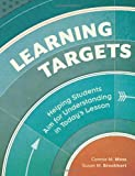 Learning Targets: Helping Students Aim for Understanding in Todays Lesson