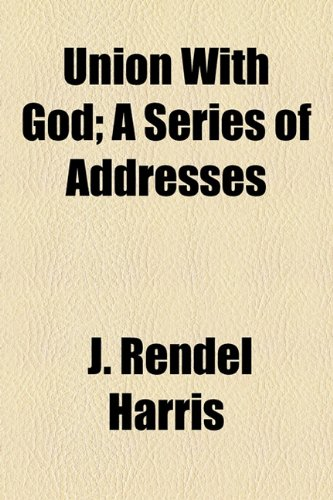 Union With God; A Series of Addresses