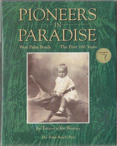 Pioneers in Paradise: West Palm Beach, the First 100 Years, Tuckwood, Jan; Kleinberg, Eliot