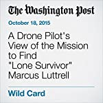 A Drone Pilot's View of the Mission to Find