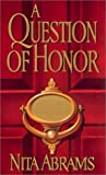 img - for A Question Of Honor (Zebra Regency Romance) by Nita Abrams (2002-03-01) book / textbook / text book
