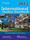 img - for International Student Handbook 2013: All-New 26th Edition (College Board International Student Handbook) by The College Board Published by College Board Twenty-6th (sixth) edition (2012) Paperback book / textbook / text book