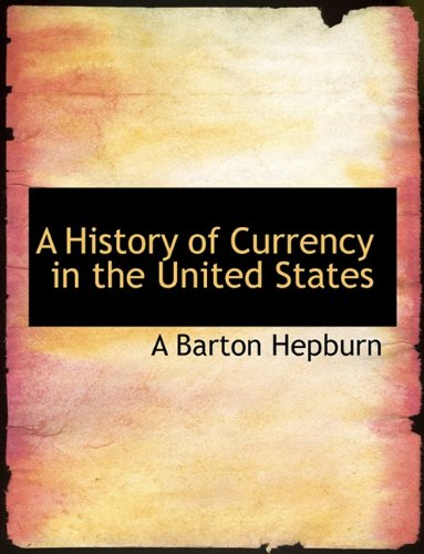 A History of Currency in the United States