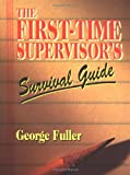 First Time Supervisors Survival Guide