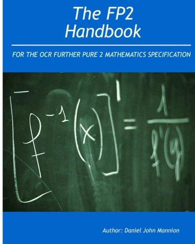 The FP2 Handbook: Intended for the OCR Further Pure 2 Mathematics specification
