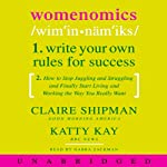 Womenomics: Write Your Own Rules for Success | Claire Shipman,Katty Kay