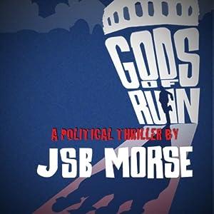 Gods of Ruin: A Political Thriller | [J.S.B. Morse]