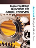 Engineering Design And Graphics With Autodesk Inventor 2009 (Autodesk Design Institute Press) - 0135157625