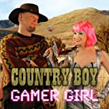 Gamer Girl, Country Boy