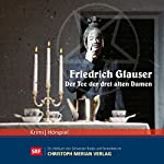 Der Tee der drei alten Damen | Friedrich Glauser