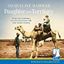Daughter of the Territory Audiobook by Jacqueline Hammar Narrated by Brigid Lohrey