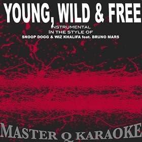 Young, Wild & Free (Snoop Dogg, Wiz Khalifa & Bruno Mars Tribute) [Karaoke]