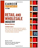 Career Opportunities in the Retail and Wholesale Industry, Second Edition:2nd (Second) edition