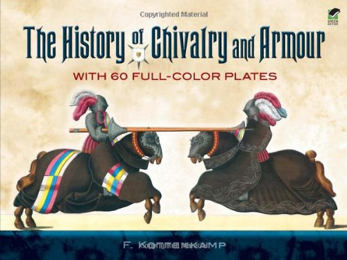The History of Chivalry and Armour: With 60 Full-Color Plates (Dover Military History, Weapons, Armor)