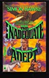 The Inadequate Adept (0446362468) by Hawke, Simon