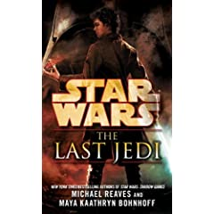 The Last Jedi (Star Wars) by Michael Reaves and Maya Kaathryn Bohnhoff