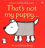 Fiona Watt That's Not My Puppy (Usborne Touchy Feely Books)