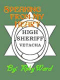img - for Speaking from My Heart (High Sheriff Vetacha Book 3) book / textbook / text book