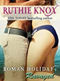 Roman Holiday 4: Ravaged: A Loveswept Contemporary Romance