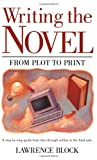 Writing the Novel: From Plot to Print
