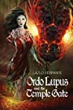 img - for Ordo Lupus and the Temple Gate: An Ex Secret Agent Paranormal Investigator Thriller (Ordo Lupus and the Blood Moon Prophecy) (Volume 2) book / textbook / text book
