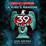 A King's Ransom: The 39 Clues Part 2 | Jude Watson