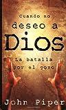 Cuando no deseo a Dios (Spanish Edition)