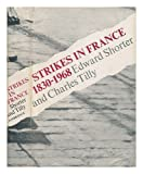 Strikes in France 1830-1968 (0521202930) by Shorter, Edward