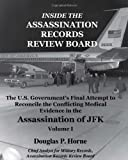 Inside the Assassination Records Review Board: The U S  Government's Final Attempt to Reconcile the Conflicting Medical Evidence in the Assassination of JFK