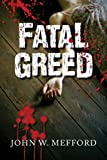 img - for FATAL GREED (Greed Series #1) book / textbook / text book