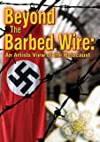 Beyond The Barbed Wire: An Artist's View of the Holocaust [DVD] [2010]