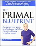 Image of The Primal Blueprint: Reprogram your genes for effortless weight loss, vibrant health, and boundless energy (Primal Blueprint Series)