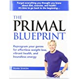 "The Primal Blueprint: Reprogram Your Genes for Effortless Weight Loss, Vibrant Health, and Boundless Energy (Primal Blueprint Series)von ""Mark Sisson"""