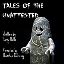 Tales of the Unattested Audiobook by Harry Balls Narrated by Thurston Dubassy