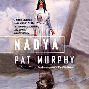 Nadya: The Wolf Chronicles | [Pat Murphy]