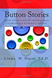 img - for Button Stories: Hands-On Activities for Teaching Everything Under the Sun! book / textbook / text book