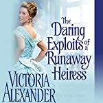 The Daring Exploits of a Runaway Heiress | Victoria Alexander