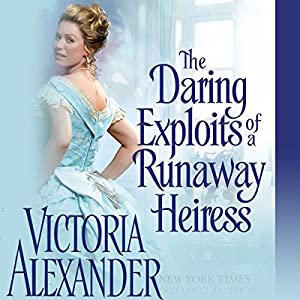 The Daring Exploits of a Runaway Heiress Audiobook