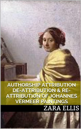 Authorship Attribution De-Attribution & Re-Attribution of Johannes Vermeer Paintings PDF