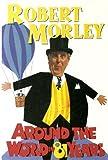 Robert Morley Around the World in Eighty-one Years