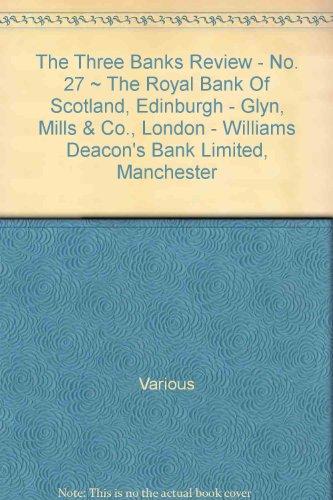the-three-banks-review-no-27-the-royal-bank-of-scotland-edinburgh-glyn-mills-co-london-williams-deac