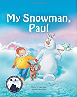 My Snowman, Paul (Volume 1)