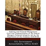 Auditing and Financial Management: First-Year Implementation of the Federal Managers Financial Integrity Act by...