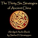 The Thirty-Six Strategies of Ancient China (       UNABRIDGED) by Stefan Verstappen Narrated by Stefan H. Verstappen