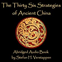 The Thirty-Six Strategies of Ancient China | Livre audio Auteur(s) : Stefan Verstappen Narrateur(s) : Stefan H. Verstappen