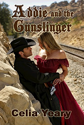 Book: Addie and the Gunslinger by Celia Yeary
