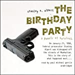 The Birthday Party: A Memoir of Survival | Stanley N. Alpert