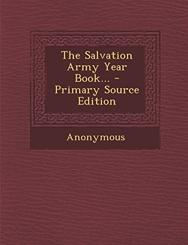 The Salvation Army Year Book... - Primary Source Edition