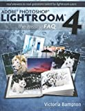 Victoria Bampton Adobe Photoshop Lightroom 4 - The Missing FAQ - Real Answers to Real Questions Asked by Lightroom Users